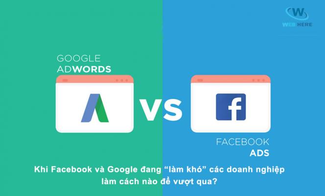khi facebook và google làm khó các doanh nghiệp